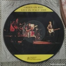 Discos de vinilo: GREEN ON RED – LIVE IN ITALY 1985 PICTURE VINYL. Lote 167108120