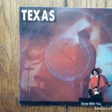 Discos de vinilo: TEXAS - ALONE WITH YOU + HOW IT FEELS . Lote 167116788