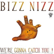 Discos de vinilo: BIZZ NIZZ WE´RE GONNA CATCH YOU ! MAXI. Lote 167130924