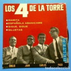 Discos de vinilo: LOS 4 DE LA TORRE (EP 1965) MAMITA - ESPAÑOLA ABANICAME - SIGUE - SILUETAS. Lote 167162848