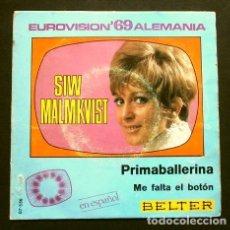 Discos de vinilo: SIW MALMKVIST (SINGLE EUROVISION 1969) PRIMABALLERINA - ALEMANIA 5º PUESTO (BUEN ESTADO). Lote 167169384