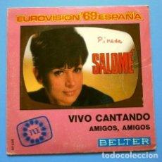 Discos de vinilo: SALOME (SINGLE EUROVISION 1969) VIVO CANTANDO - ESPAÑA 1º PUESTO (BUEN ESTADO). Lote 167169800