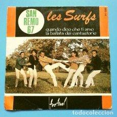 Discos de vinilo: LES SURFS (SINGLE 1967) QUANDO DICO CHE TI AMO - FESTIVAL DE SAN REMO 67 - SANREMO. Lote 167171104