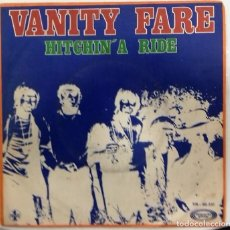 Discos de vinilo: VANITY FARE - HITCHIN´A RIDE/ MAN CHILD SG ED. ESPAÑOLA 1970. Lote 167457116