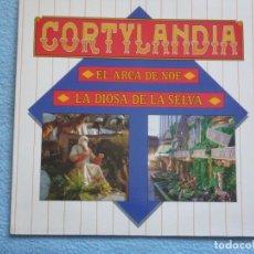 Discos de vinilo: CORTYLANDIA,EL ARCA DE NOE Y LA DIOSA DE LA SELVA DEL 88. Lote 167459916