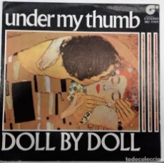 Discos de vinilo: DOLL BY DOLL - UNDER MY THUMB / ETERNAL SG ED. ESPAÑOLA 1982. Lote 167460204