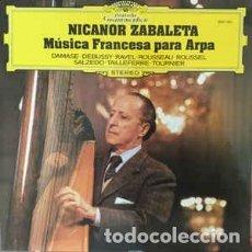 Discos de vinilo: MUSICA FRANCESA PARA ARPA - NICANOR ZABALETA - DEUTSCHE GRAMMOPHON. Lote 167465840