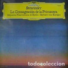 Discos de vinilo: STTRAWINSKY – LA CONSAGRACION DE LA PRIMAVERA - DEUTSCHE GRAMMOPHON – ORQUESTA FILARMONICA DE BERLIN. Lote 167468592