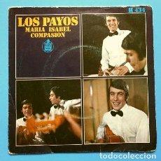 Discos de vinilo: LOS PAYOS (SINGLE 1969) MARIA ISABEL - COMPASION. Lote 167478792
