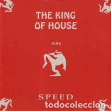Discos de vinilo: THE KING OF HOUSE – SPEED. Lote 167484824