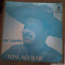 Discos de vinilo: TONI AGUILAR - ASÍ CANTA. Lote 167510714