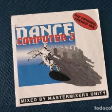 Discos de vinilo: MASTERMIXERS UNITY ?– DANCE COMPUTER 3 (THE ORIGINAL FRENCH MIX) LABEL: TOUCH OF GOLD ?– 878 756-7. Lote 167514464