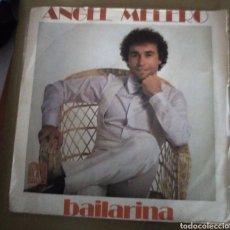 Discos de vinilo: ANGEL MELERO - BAILARINA. Lote 167517994