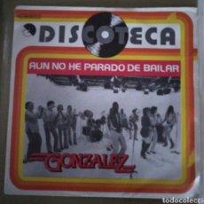 Discos de vinilo: GONZALEZ - AUN NO HE PARADO DE BAILAR ( I HAVEN'T STOPPED DANCING YET). Lote 167518233