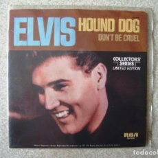 Discos de vinilo: ELVIS PRESLEY.HOUND DOG-DON´T BE CRUEL..EDICION LIMITADA COLLECTOR SERIES USA 1977...EX+. Lote 167570976