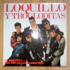 Discos de vinilo: LOQUILLO Y TROGLODITAS LP DISCO VINILO A POR ELLOS QUE SON POCOS Y COBARDES - AÑO 1989 - DOBLE DISCO. Lote 167575824