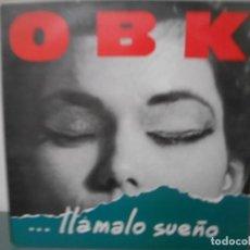 Dischi in vinile: OBK - LLAMALO SUEÑO. Lote 167577016