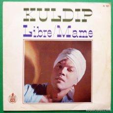 Discos de vinilo: KULDIP: LIBRE / MAME - SINGLE - HISPAVOX - 1967 - VG. Lote 167586308