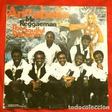 Discos de vinilo: THE SOULFUL DYNAMICS (SINGLE 1970) ANNABELLA - MR. REGGAEMAN. Lote 167604480