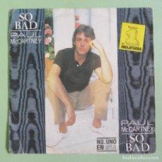 Discos de vinilo: THE BEATLES - PAUL MCCARTNEY - SO BAD (RARO PROMOCIONAL ESPAÑOL). Lote 167609812