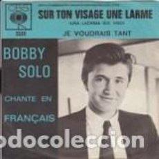 Discos de vinilo: BOBBY SOLO SUR TON VISAGE UNE LARME / JE VOUDRAIS TANT CBS 15.38 HOLLAND. Lote 167614164
