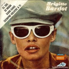 Discos de vinilo: BRIGITTE BARDOT EL SOL / SE MUDA / GANG GANG / SIEMPRE VOLVERE A TI / EP EDITADO EN ARGENTINA. Lote 167655816