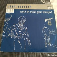 Discos de vinilo: JUDY BOUCHER - CAN'T BE WITH YOU TONIGHT. Lote 167658948