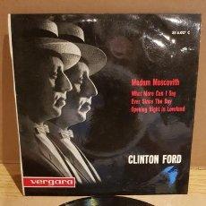 Discos de vinilo: CLINTON FORD / MADAM MOSCOVITH / EP - VERGARA-ENGLAND-1963 / MBC. ***/***. Lote 167675328