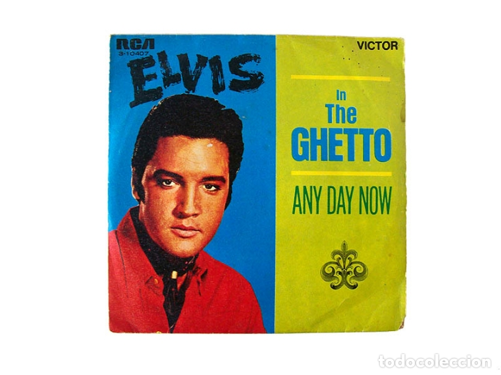 ELVIS PRESLEY – IN THE GUETTO – ANY DAY NOW (Música - Discos - Singles Vinilo - Rock & Roll)