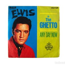 Discos de vinilo: ELVIS PRESLEY – IN THE GUETTO – ANY DAY NOW. Lote 167716084