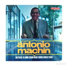 Discos de vinilo: ANTONIO MACHIN – DOS PERLAS – FIEL AMIGO – BESAME MUCHO – CEMENTO LADRILLO Y ARENA. Lote 167717824