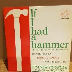 Discos de vinilo: FRANK POURCEL Y SU GRAN ORQUESTA / IF I HAD A HAMMER / EP-VOZ DE SU AMO-1963 / MBC. ***/***. Lote 167723996