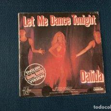 Discos de vinilo: DALIDA ?– LET ME DANCE TONIGHT LABEL: ORLANDO INTERNATIONAL SHOWS ?– IS 49.546 FORMAT: VINYL, 7 . Lote 167726868