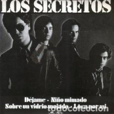 Discos de vinilo: LOS SECRETOS - EP - DEJAME / NIÑO MIMADO / SOBRE UN VIDRIO MOJADO / LOCA POR MI - NUMERADO. Lote 167893092
