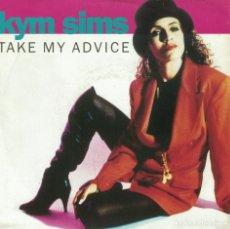Discos de vinilo: KYM SIMS - TAKE MY ADVICE (TWO VERSIONS) (SINGLE ALEMAN, ATCO RECORDS 1992). Lote 167930024