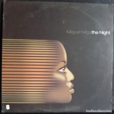 Discos de vinilo: MIGUEL MIGS // THE NIGHT // 2002 // MADE IN USA // (VG+ VG+). MAXI. Lote 167936892