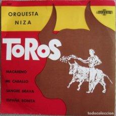 Discos de vinilo: ORQUESTA NIZA: TOROS: MACARENO / MI CABALLO / SANGRE BRAVA / ESPAÑA BONITA. Lote 292513548