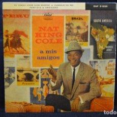 Discos de vinilo: NAT KING COLE - A MIS AMIGOS - YO VENDO UNOS OJOS NEGROS + 3 - EP. Lote 168028680