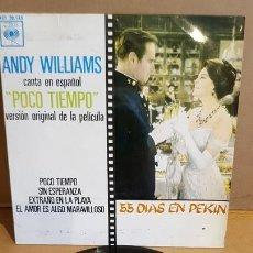 Discos de vinilo: B.S.O. / 55 DÍAS EN PEKIN / ANDY WILLIAMS CANTA - POCO TIEMPO - EP - CBS-1963 / MBC.***/***. Lote 168058104