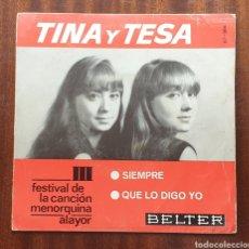Discos de vinilo: TINA Y TESA - SIEMPRE/+1(BELTER, 1966) FESTIVAL DE LA CANCIÓN MENORQUINA ALAYOR. Lote 168059566