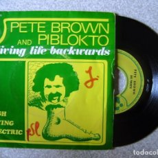 Discos de vinilo: PETE BROWN AND PIBLOKTO.LIVING LIFE BACKWARDS-HIGH FYING ELECTRIC...MUY RARO..EX. Lote 168117024