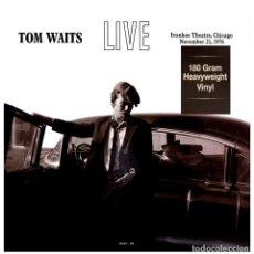 Discos de vinilo: TOM WAITS * LP VINILO VIRGEN HQ 180G * LIVE CHICAGO 21/11/1976 * PRECINTADO!!. Lote 168129348