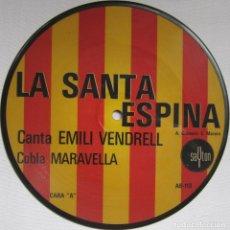 Discos de vinilo: COBLA MARAVELLA (CANTA EMILI VENDRELL): LA SANTA ESPINA / PER TU PLORO. FOTODISCO (PICTURE DISC). Lote 168141016
