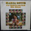 Discos de vinilo: MARÍA OSTIZ - N´A VEIRIÑA DO MAR / MIL ROSAS - SINGLE. Lote 168199404