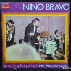 Dischi in vinile: NINO BRAVO - TE QUIERO , TE QUIERO / ESA SERÁ MI CASA - SINGLE. Lote 168199552