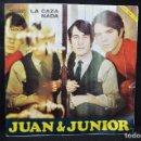 Discos de vinilo: JUAN & JUNIOR - LA CAZA / NADA - SINGLE. Lote 168200596