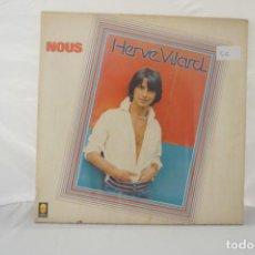Discos de vinilo: VINILO LP - NOUS HERVE VILARD. Lote 168218748