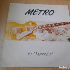 Discos de vinilo: METRO, SG, EL MARRÓN + 1, AÑO 1992. Lote 168224388