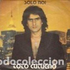 Discos de vinilo: SANREMO 1980 TOTO' CUTUGNO SOLO NOI CAROSELLO ITALY. Lote 168257332