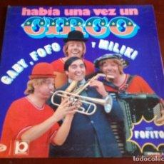 Discos de vinilo: GABY FOFO Y MILIKI - HABIA UNA VEZ UN CIRCO - LP - 1973. Lote 168267600